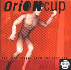 ORION CUP - THE LAST SOUNDS FROM THE LAST CUP
