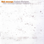 VLADIMIR MARTYNOV - WALL-MESSAGE