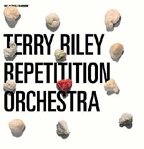 TERRY RILEY & REPETITITION ORCHESTRA - In C/ In DO(M)/ In Moscow